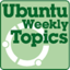 Ubuntu Weekly Topics