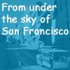 サンフランシスコの空の下から~Kyle's monthly topics~(英語)
