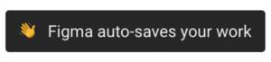 図3 Figmaで保存のショートカットを入力したときのメッセージ