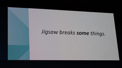 Jigsaw breaks some things.