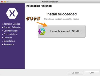 しばらくするとインストールが完了します。「Launch Xamarin Studio」をクリックし起動します